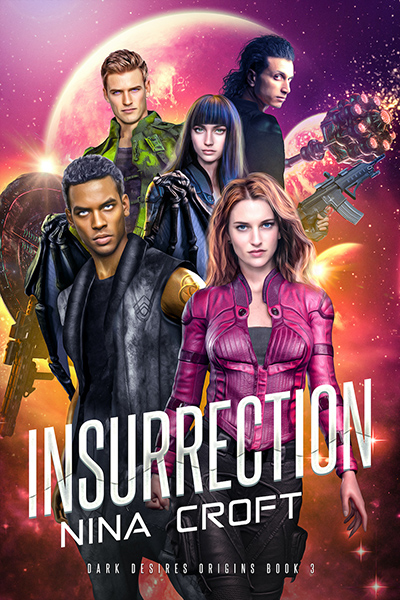 INSURRECTION, the third book in the adult science fiction/paranormal romance series, Dark Desires Origins, by Nina Croft