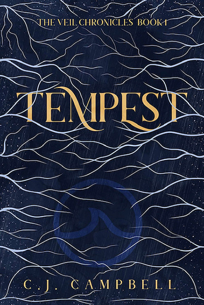 TEMPEST, the first book in the young adult fantasy romance series, The Veil Chronicles, by C.J. Campbell