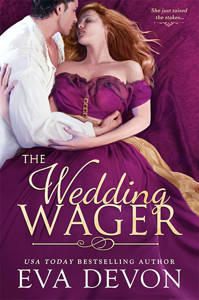 THE WEDDING WAGER, a standalone adult historical romance, by USA Today bestselling author Eva Devon
