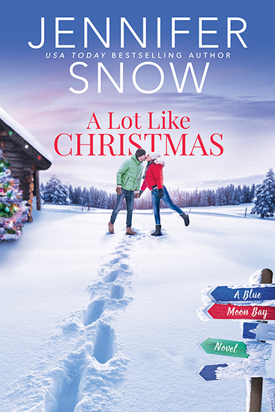 A LOT LIKE CHRISTMAS, the second book in the adult contemporary romance series, Blue Moon Bay, by USA Today bestselling author Jennifer Snow