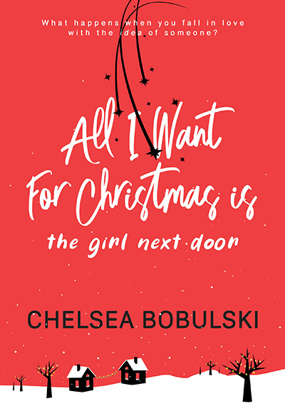ALL I WANT FOR CHRISTMAS IS THE GIRL NEXT DOOR, the first book in her young adult contemporary holiday romance series, All I Want for Christmas,