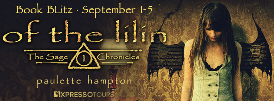 Welcome to the book blitz for OF THE LILIN , the first book in the young adult paranormal series, The Sage Chronicles, by Paulette Hampton