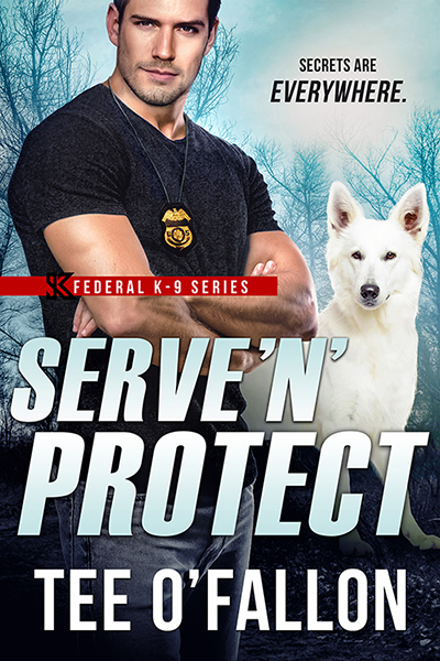 SERVE 'N' PROTECT, the the fifth book in the adult contemporary romantic suspense series, Federal K-9, by Tee O'Fallon