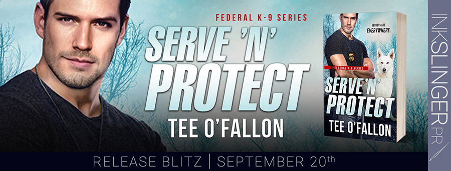 Today is release day for SERVE 'N' PROTECT, the the fifth book in the adult contemporary romantic suspense series, Federal K-9, by Tee O'Fallon