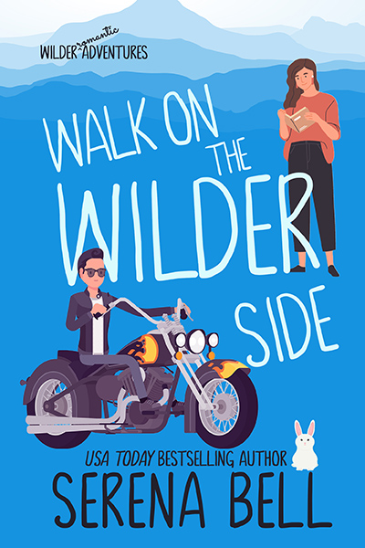 WALK ON THE WILDER SIDE, the second book in the adult contemporary romantic comedy series, Wilder Adventures, by USA Today bestselling author, Serena Bell