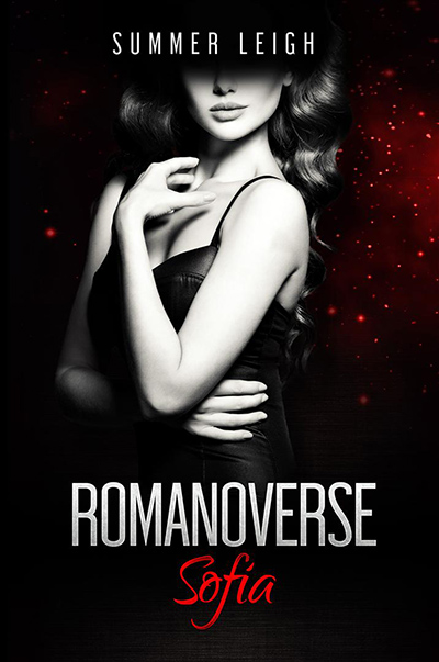 SOPHIA, the first book in the adult contemporary romance series, Romanoverse, by Summer Leigh