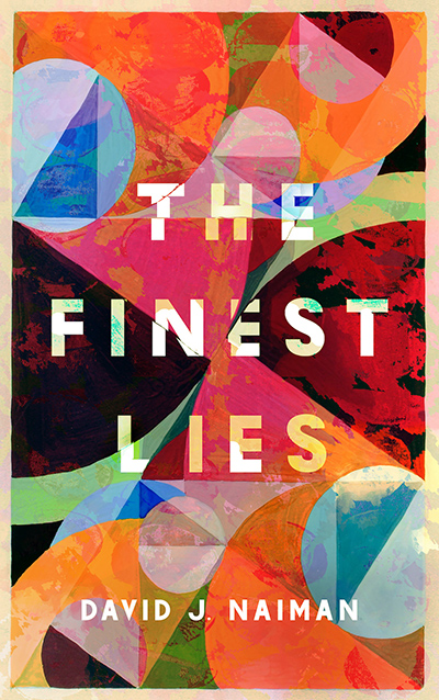 THE FINEST LIES, a standalone young adult contemporary magical realism, by David J. Naiman