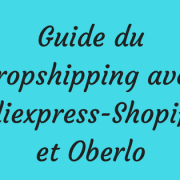 Guide du dropshipping avec Aliexpress-Shopify et Oberlo