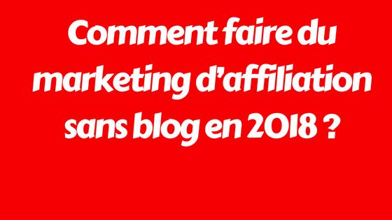 Comment Faire Du Marketing D Affiliation Sans Blog En 2018 Thierry Henry