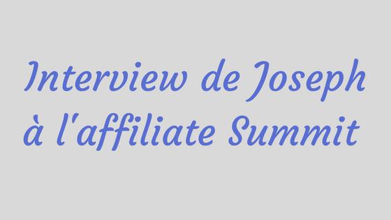 Interview de Joseph à l'affiliate Summit