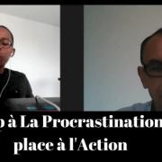 Stop à La Procrastination, place à l'Action