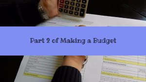 Part 2 of Making a Budget
