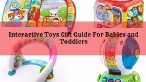 Interactive Toys Gift Guide For Babies and Toddlers
