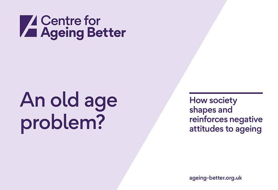 Centre for Ageing Better Old Age Problem report image