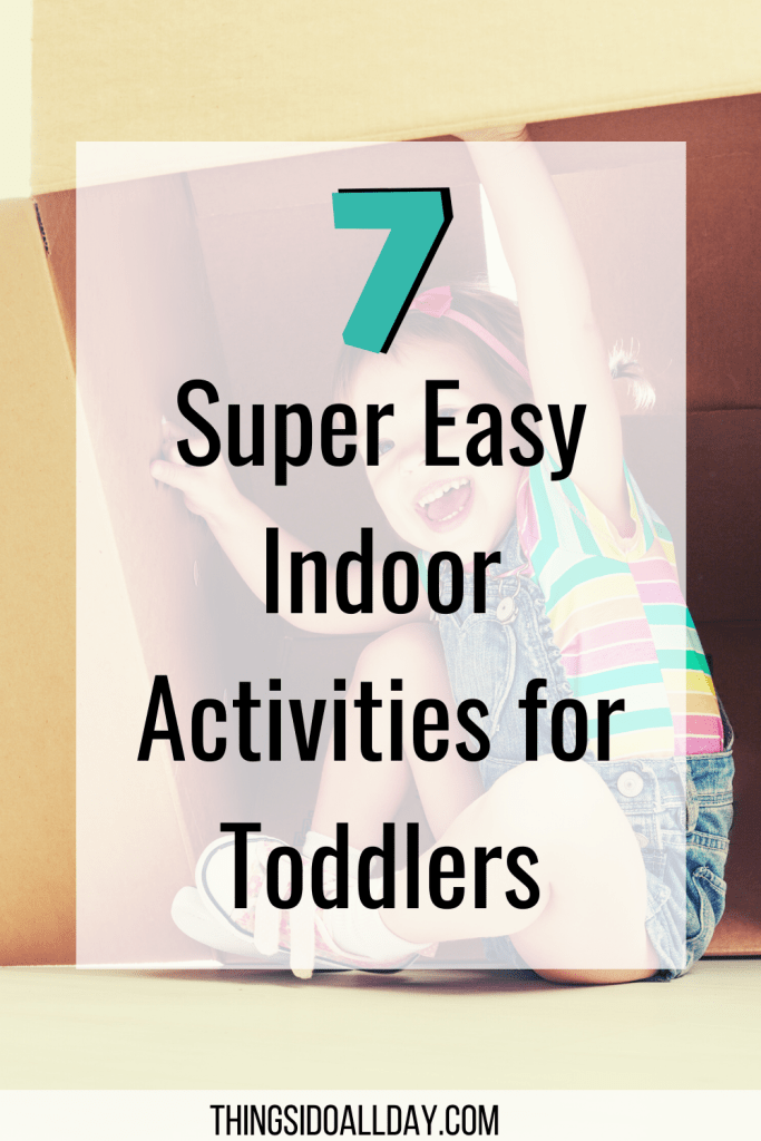 7 Indoor Toddler Activities