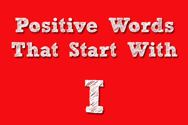 Positive words that starts with I