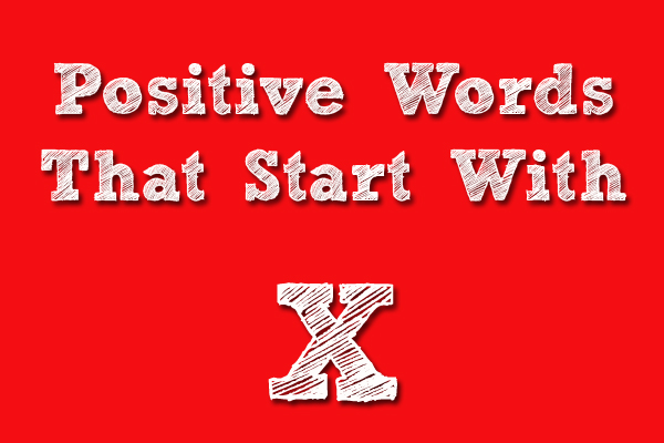 Positive Words That Starts With X