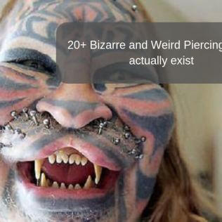 20+ Bizarre and Weird Piercings that actually exist-1