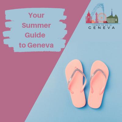 Summer Guide to Geneva 2019