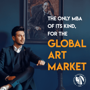 Geneva Business School MBA Fine Art: The only MBA of its kind, for the global art market
