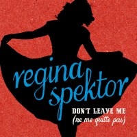 "Regina Spektor's ""Don't Leave Me (Ne me quitte pas)"""