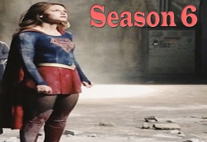 Amazing Supergirl Season 6 Will Be The Last , Know The Cast And The Date Of Launching