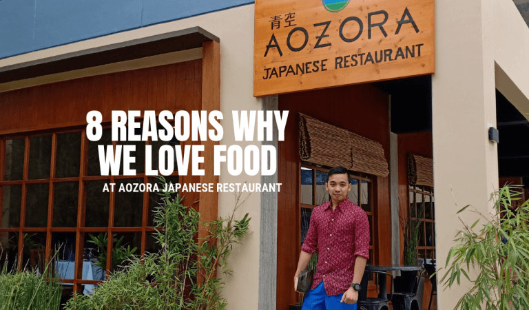 8 Reasons Why We Love Food at Aozora Japanese Restaurant