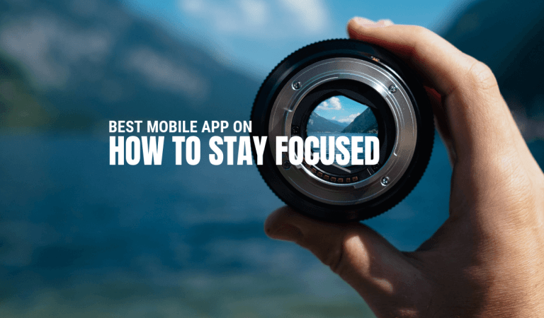 Best Mobile App on How to Stay Focused