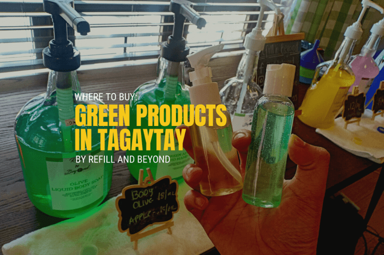 Where to Buy Green Products in Tagaytay by Refill and Beyond