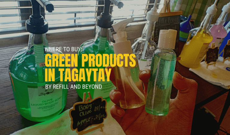 Where to Buy: Green Products in Tagaytay by Refill and Beyond