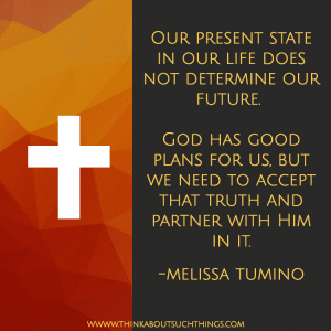 7 Hope Boosting Tools To Strengthen Your Faith Quote Melissa Tumino Think About Such Things