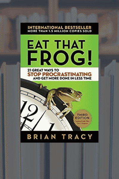 On My Bookshelf: Eat that Frog!
