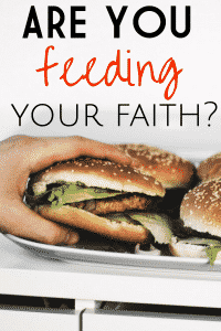 Are you feeding your faith?