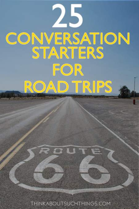 25 fun road trip conversation trip to try on your next vacation