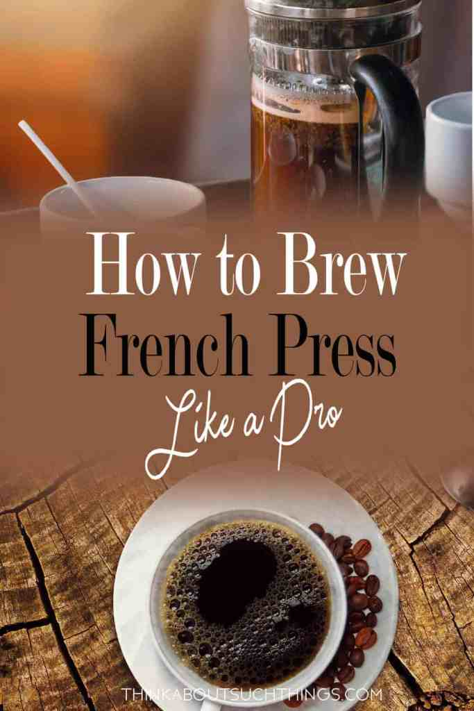 How to make the best french press coffee. Easy steps for a great brew.