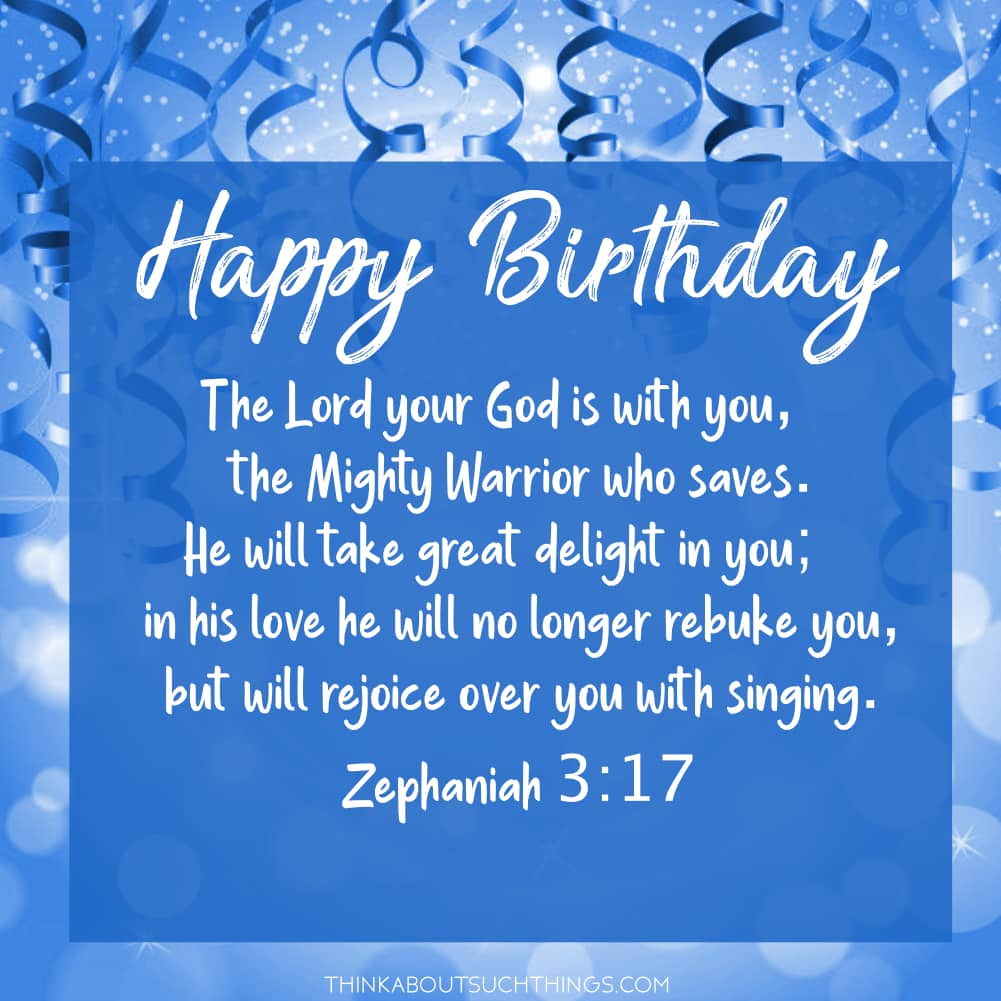 35 Uplifting Bible Verses For Birthdays With Images Think About Such Things
