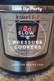 Slow Cooker and Pressure Cooker Link Party