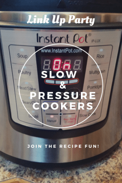 Slow and Pressure Cooker Recipe Link Party