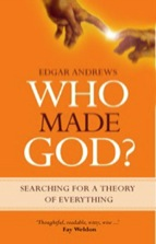 Who Made God by Edgar Andrews 1258964346 What Are Four Things Science Will Never Explain?