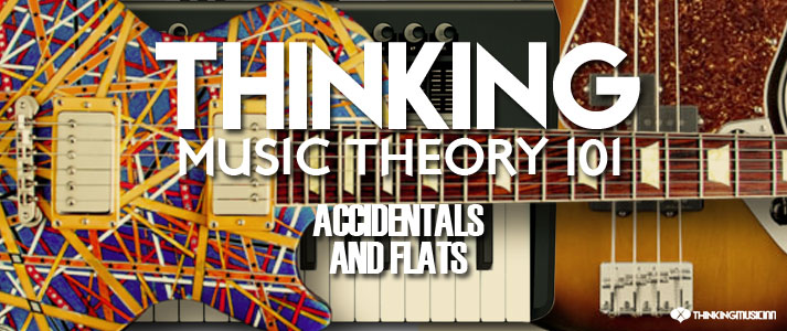 Thinking-Music-Theory-101ACCIDENTALS-AND-FLATS