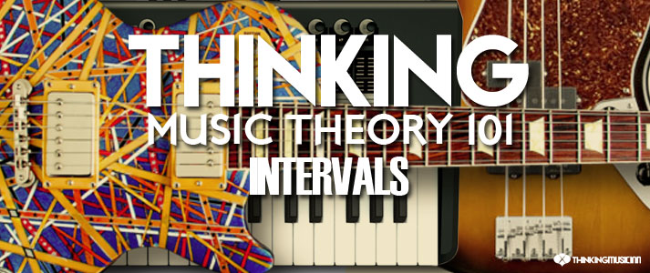 Thinking-Music-Theory-101INTERVALS