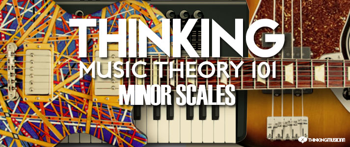 Thinking-Music-Theory-101MINOR-SCALES