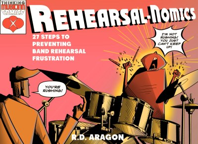 Rehearsal-nomics: 27 Steps to Preventing Band Rehearsal Frustration