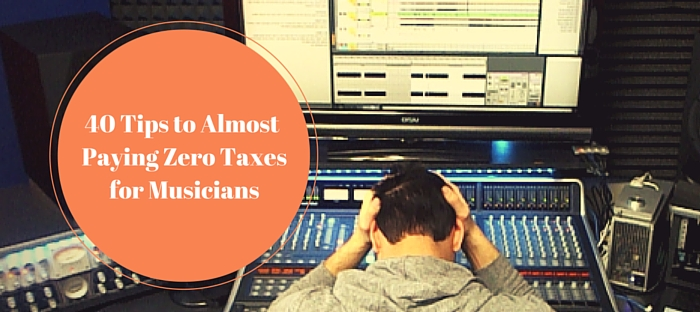 Yes Friend 40 Tips to Almost Paying Zero Taxes for Musicians.