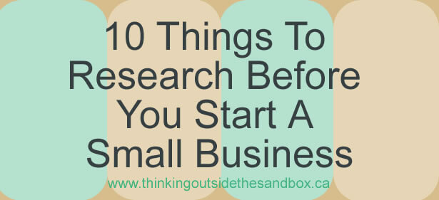 10 things to research before you start a small business