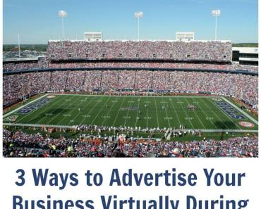 3 Ways to Advertise Your Business Virtually During the Superbowl