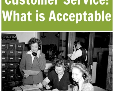 Customer Service: What is Acceptable
