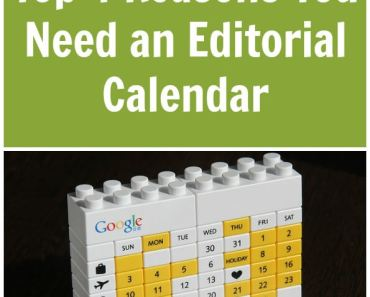 Top 4 Reasons You Need an Editorial Calendar