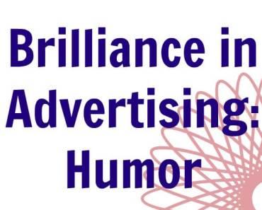 Brilliance in Advertising: Humor