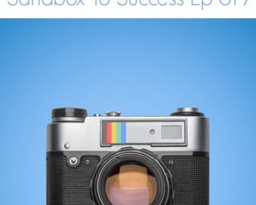 10 Super Awesome Instagram Tips For Bloggers - Sandbox To Success Ep 019